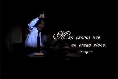 """""""Un hombre no puede vivir sólo de pan"""""""